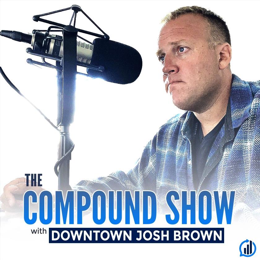 The Compound Show Downtown Josh Brown Pod Cast Cover